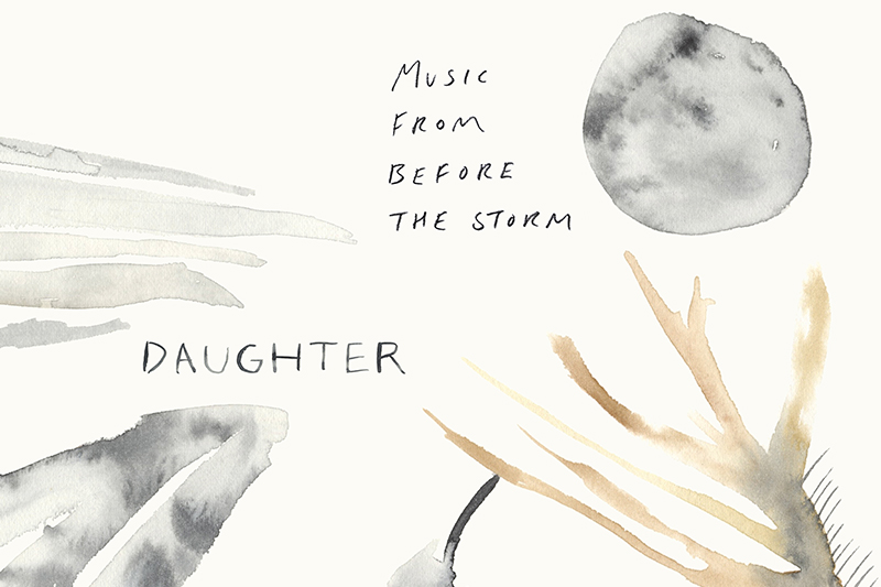 Daughter - 'Music From Before The Storm' To Be Released On Vinyl For Record Store Day