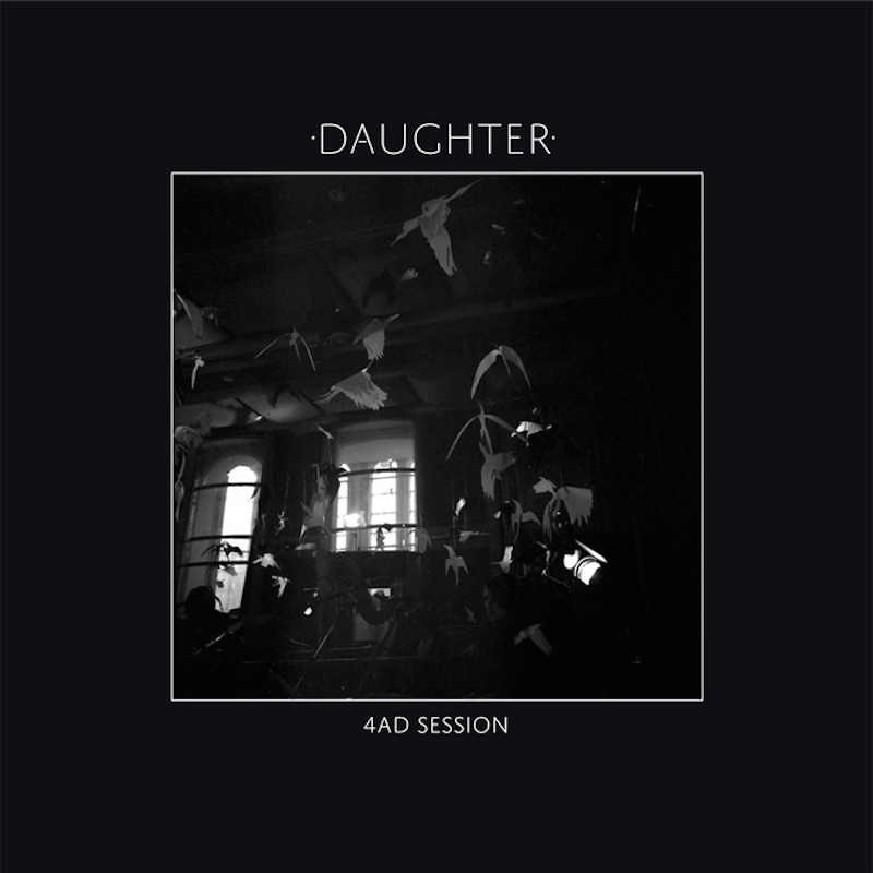 Daughter 4AD Session EP