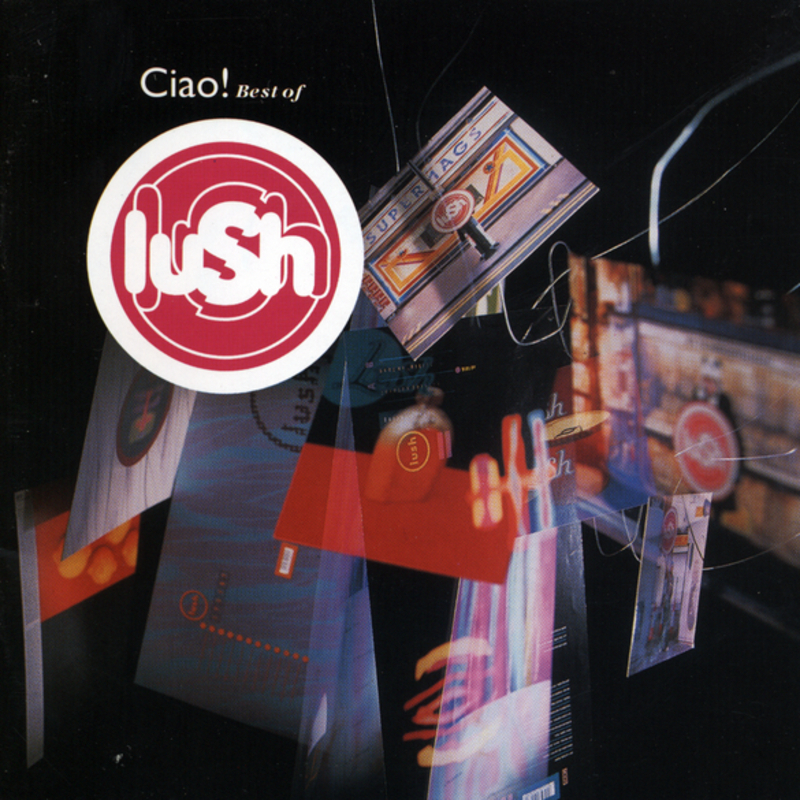 Lush - Ciao! Best Of