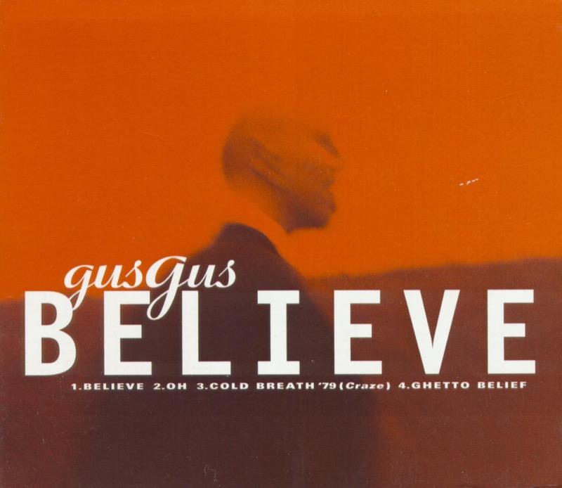 Gus Gus - Believe