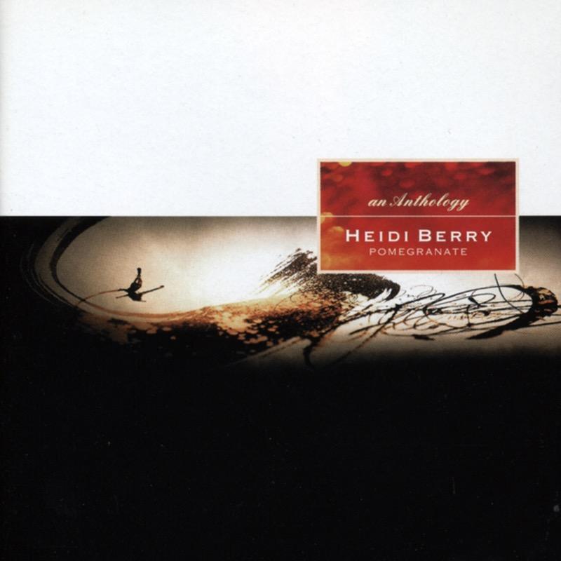 Heidi Berry - Pomegranate - A Heidi Berry Anthology