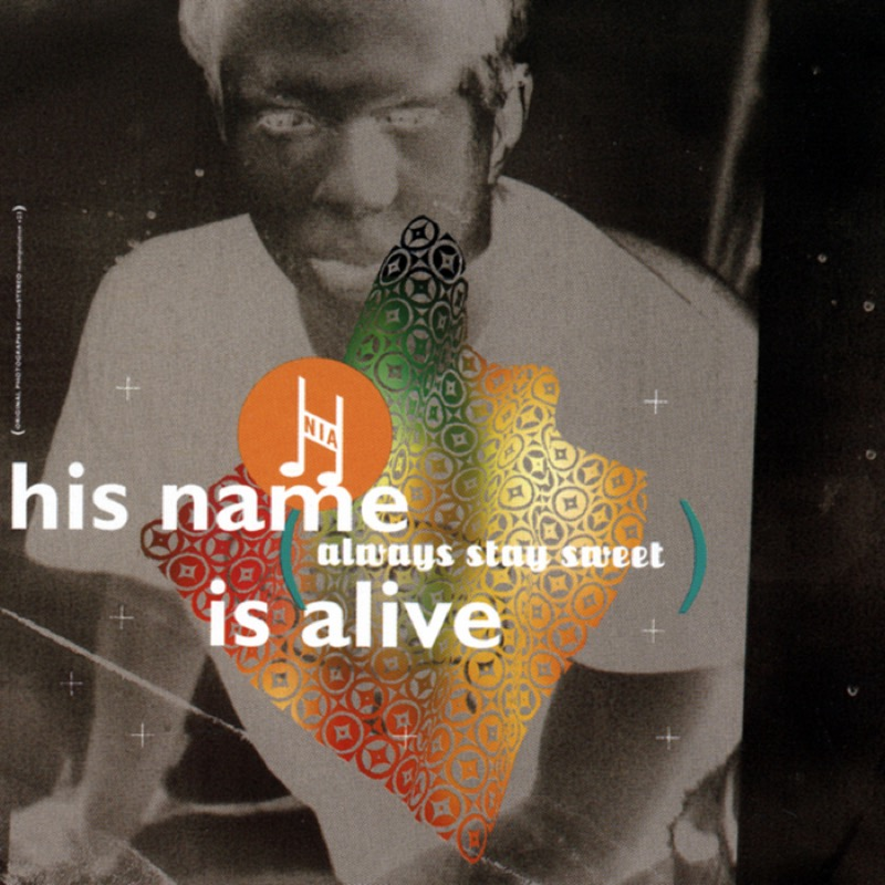 His Name Is Alive - Always Stay Sweet