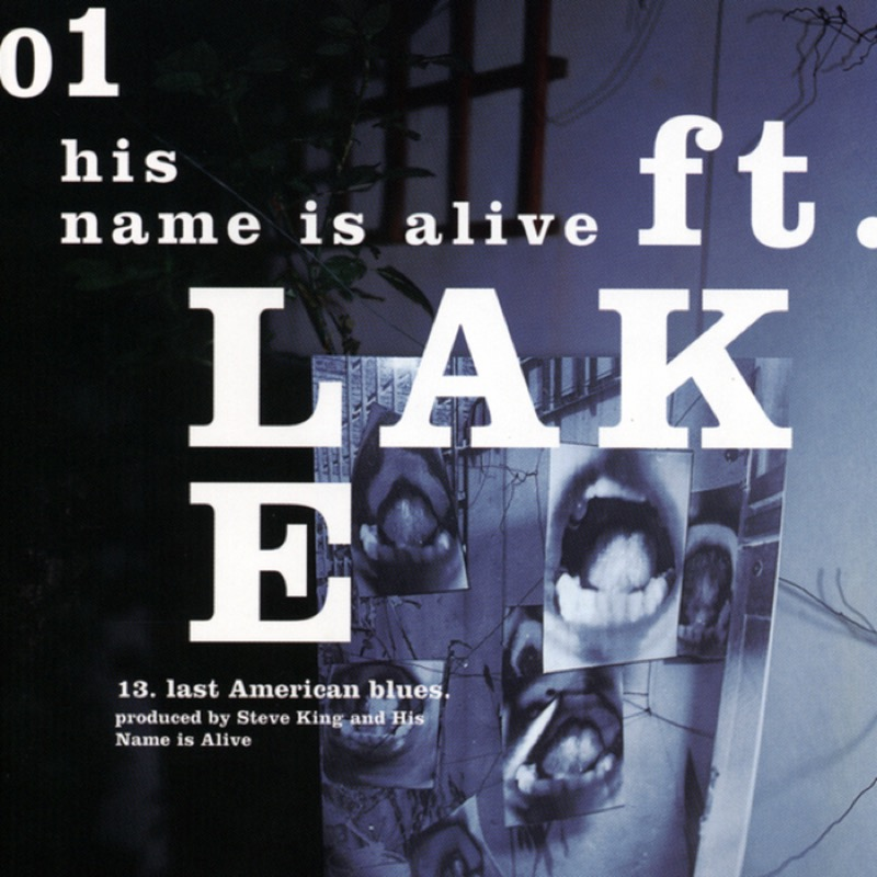 His Name Is Alive - Ft. Lake