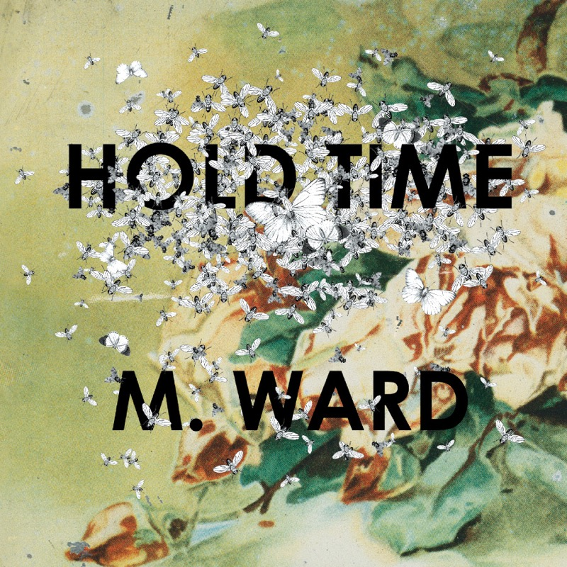 M. Ward - Hold Time