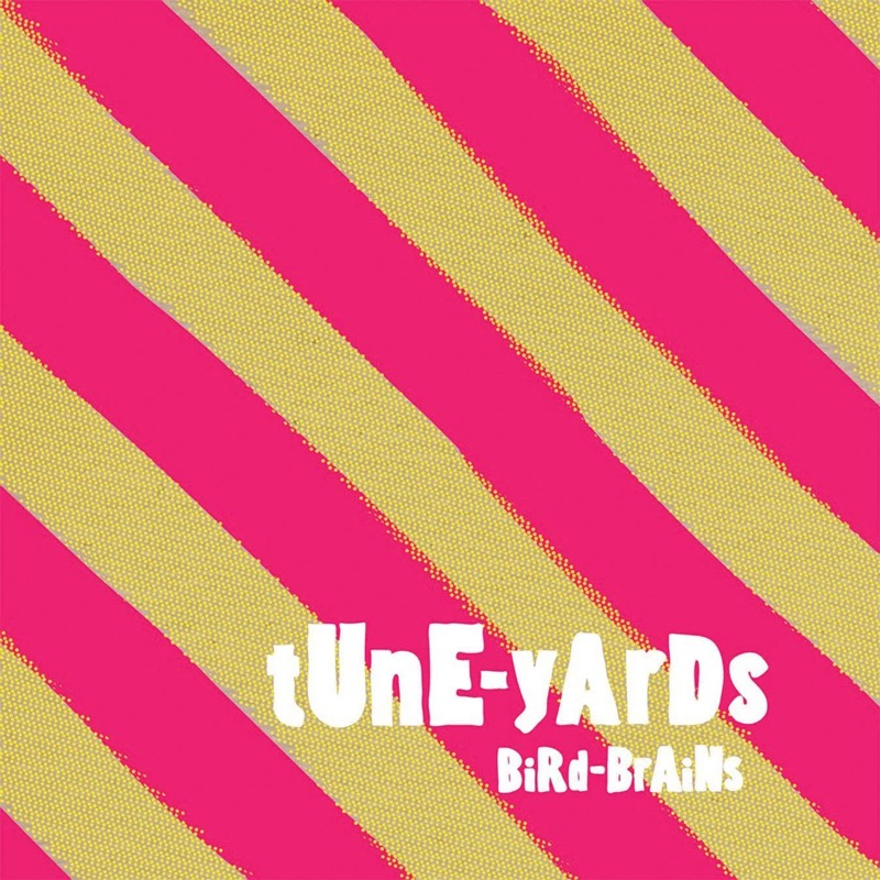 Tune-Yards Bird-Brains
