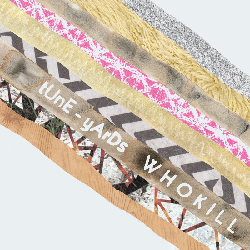 Tune-Yards - W H O K I L L