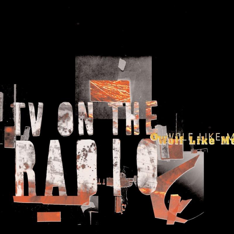TV On The Radio Wolf Like Me