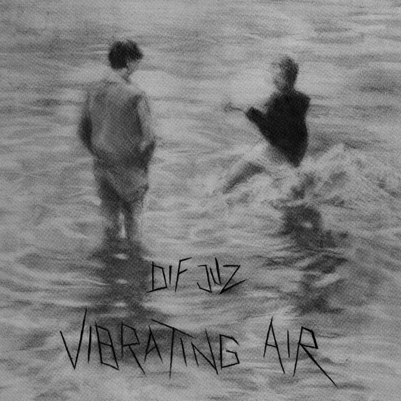 Dif Juz Vibrating Air