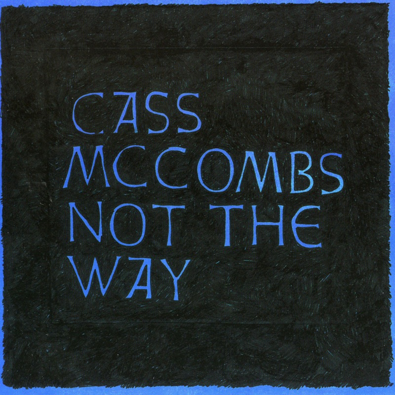 Cass McCombs - Not The Way