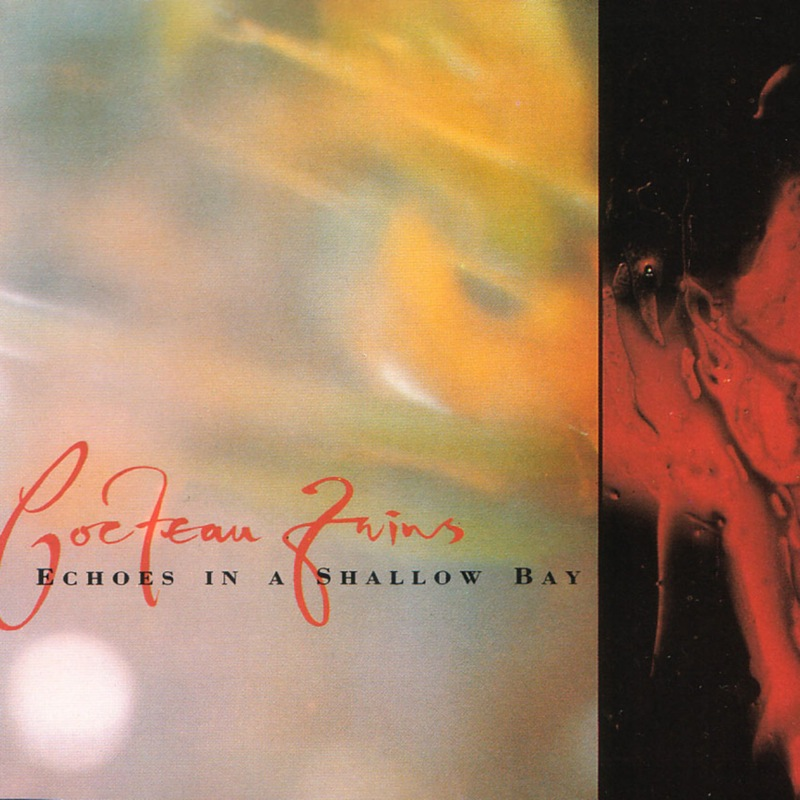 Cocteau Twins Echoes In A Shallow Bay