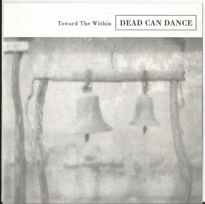 Dead Can Dance - Toward The Within (Remastered)