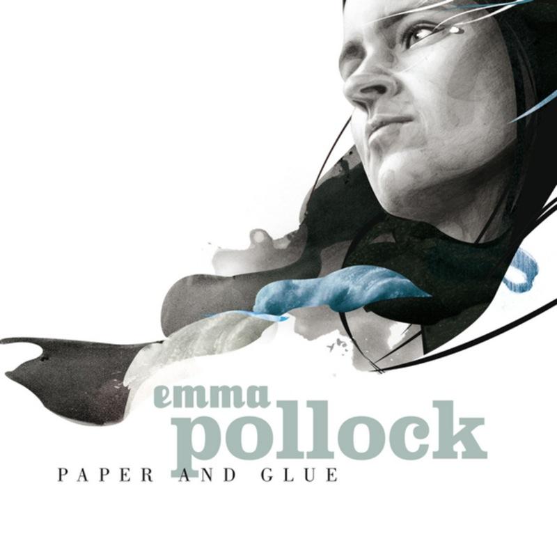 Emma Pollock - Paper And Glue