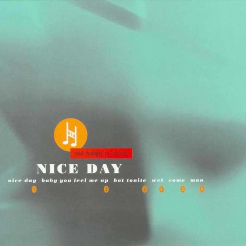 His Name Is Alive - Nice Day