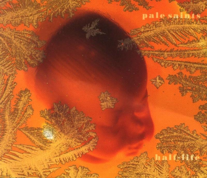 Pale Saints - Half-Life