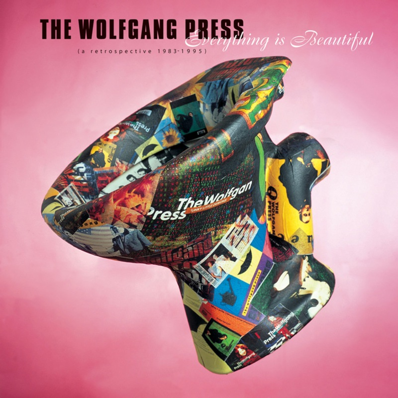 The Wolfgang Press - Everything Is Beautiful / A Retrospective 1983-1995