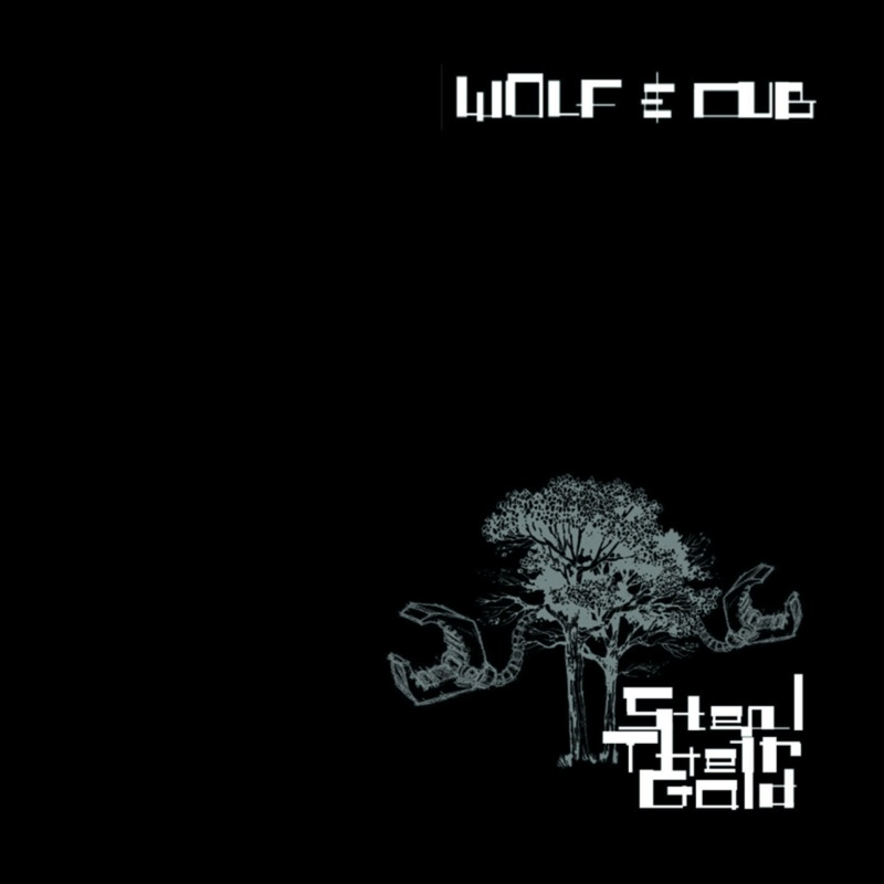 Wolf & Cub - Steal Their Gold /Thousand Cuts